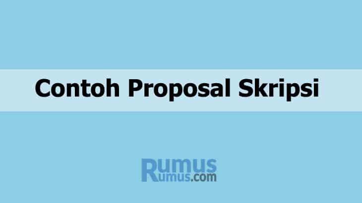Contoh Pembuatan Proposal Skripsi Lengkap Mudah Praktis