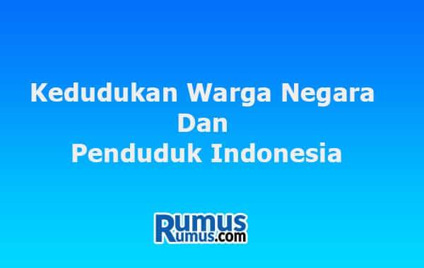 kedudukan warga negara dan penduduk indonesia