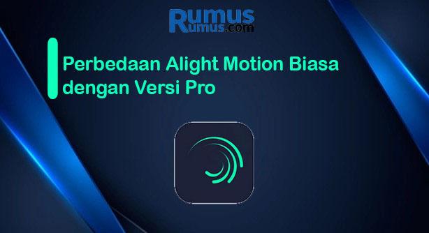 Perbedaan Alight Motion Biasa dengan Versi Pro