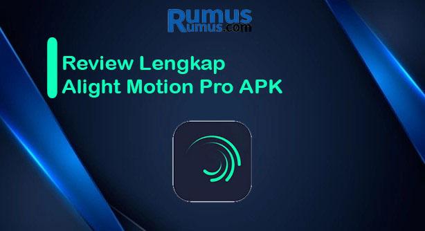 review lengkap alight motion pro