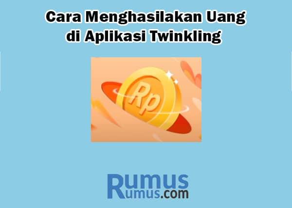 Cara Menghasilakan Uang di Aplikasi Twinkling